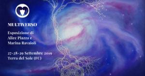 """Mostra bi-personale """"Multiverso - Sguardi senza confini"""" di Alice Piazza e Marina Ravaioli. 27-28-29 Settembre 2019 a Terra del Sole (FC)"""
